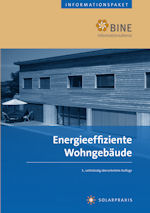 """BINE-Informationspaket """"Energieeffiziente Wohngebäude"""" vollständig überarbeitet erschienen"""