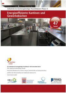 """Passivhaus Protokollband 47 """"Energieeffiziente Kantinen und Gewerbeküchen"""""""